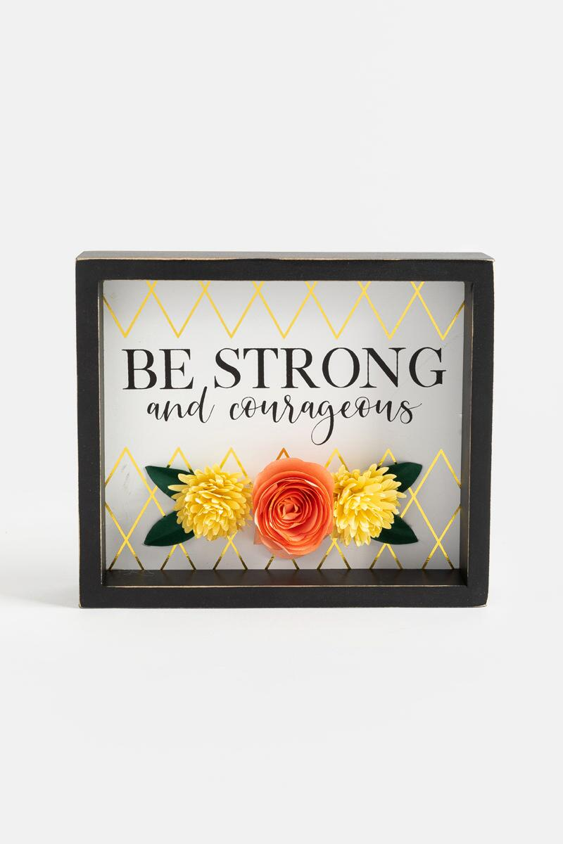 Be Strong And Courageous Box Sign- Black
