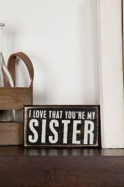Love My Sister 4.5x2.5 Plaque