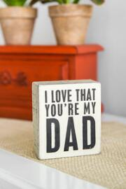 Love That You're My Dad 3.5x4 Plaque