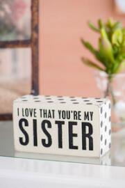 Love That You're My Sister 4.5x2.5 Plaque