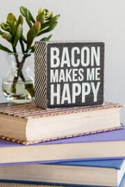 Bacon Makes Me Happy 4.5x4.5 Plaque