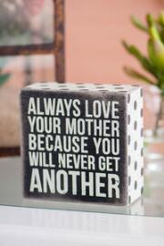 Always Love Your Mother 4x4 Plaque
