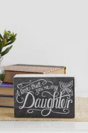 Love That You're My Daughter 4x6 Plaque