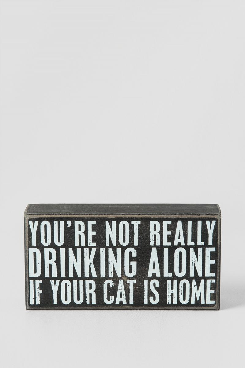 Drinking Alone Cat Box Sign