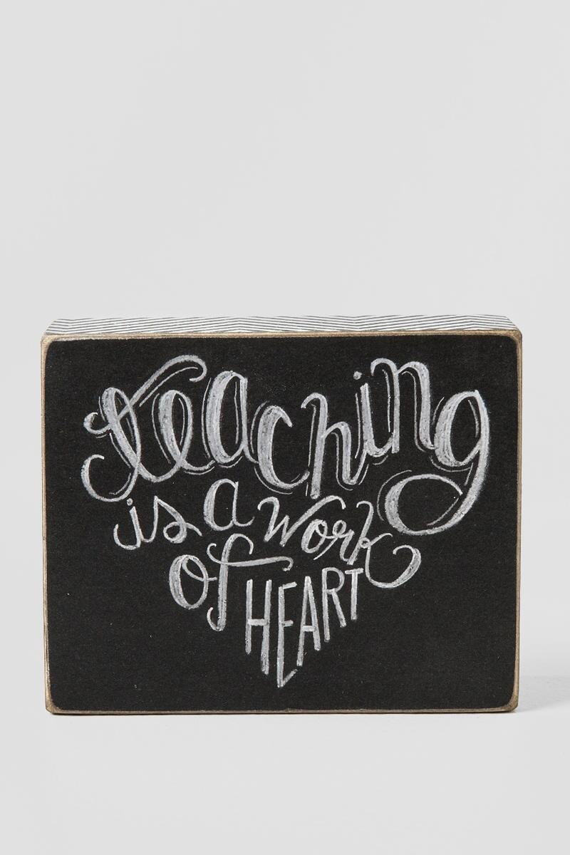 Teaching is a Work of Heart Box Sign