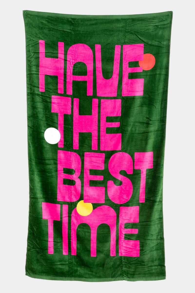 Have The Best Time Giant Towel- Green