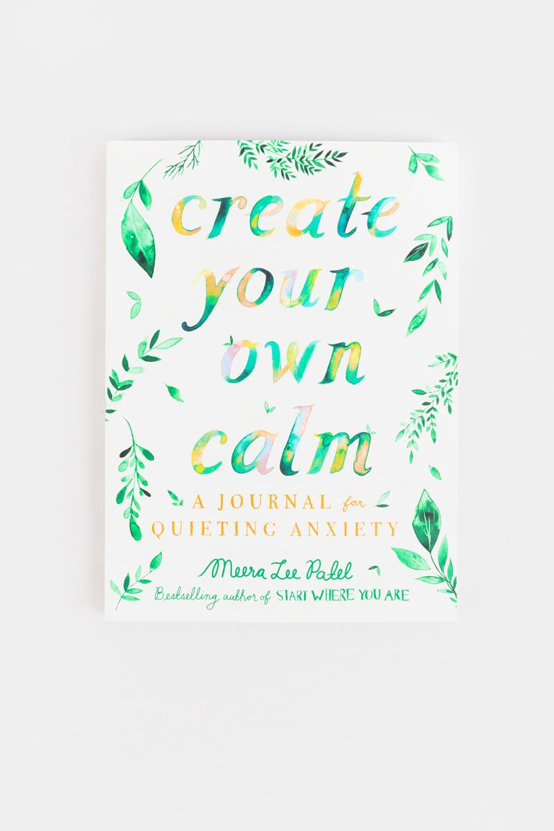 Create Your Own Calm: A Journal for Quieting Anxiety-  mult-cl