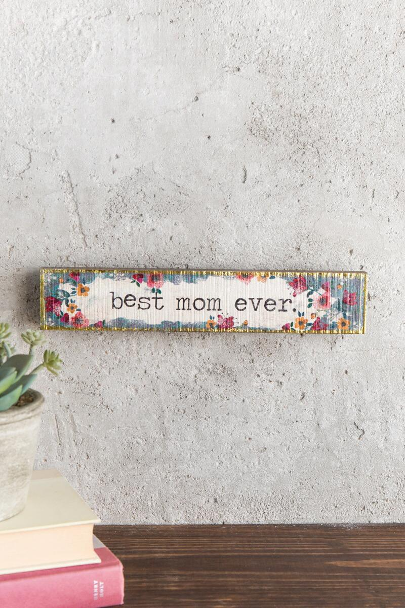 Best Mom Ever Skinny Sign-  gift-cl