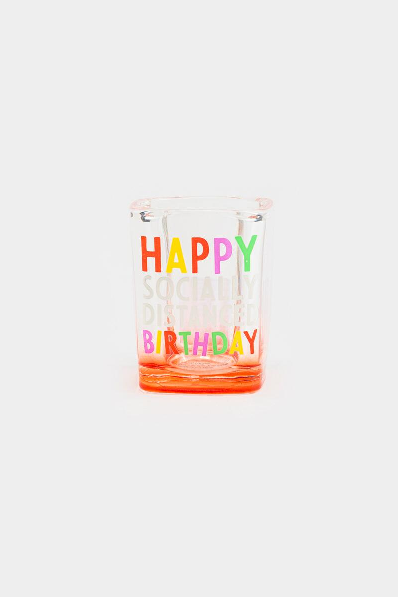 Happy Social Distance Birthday Shot Glass-  nocolor-cl