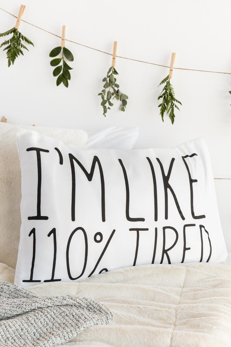 110% Tired Pillowcase-  gift-cllifestyle
