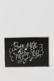 Pray More Worry Less 9x6 Plaque