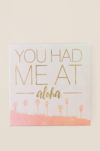 You Had Me At Aloha Canvas Wall Decor