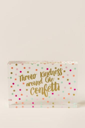 Throw Kindness Like Confetti Acrylic Box Sign