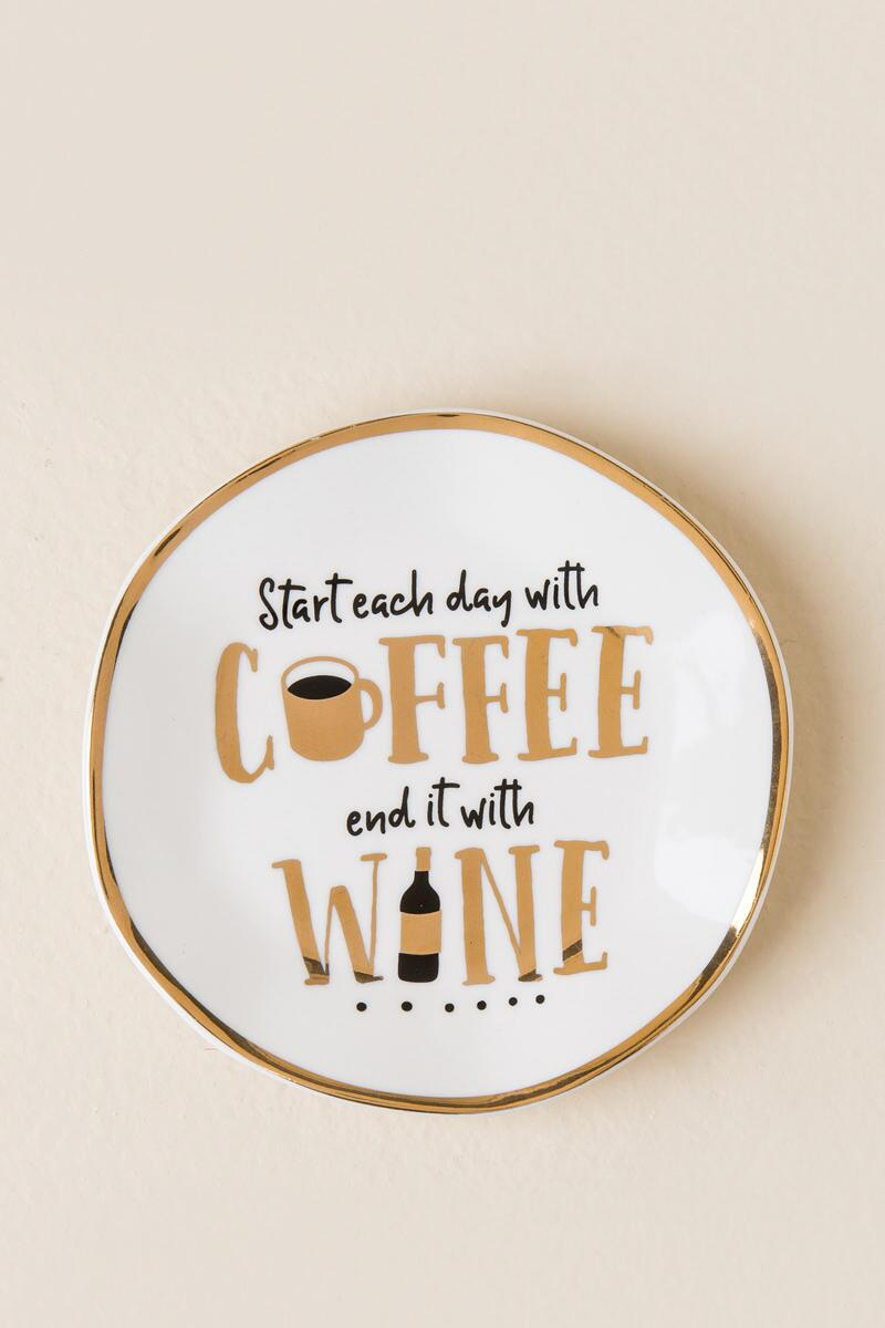 Start Each Day With Coffee End It With Wine Round Trinket Tray