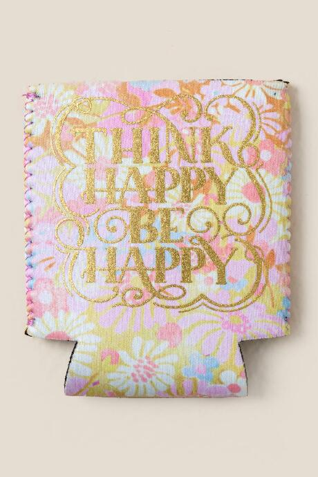 Think Happy Be Happy Coozie