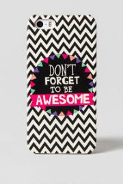 Don't Forget to Be Awesome iPhone 5 Case
