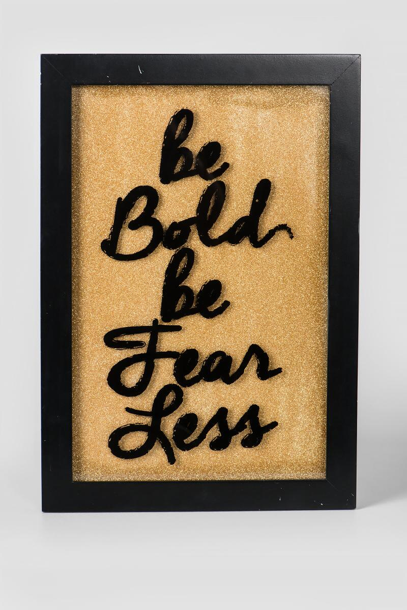 Be Bold Be Fearless Glitter Glass Wall Decor-  gift-cl