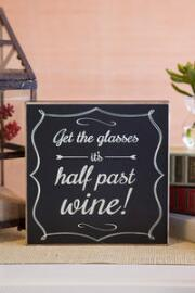 Half Past Wine 8x8 Plaque