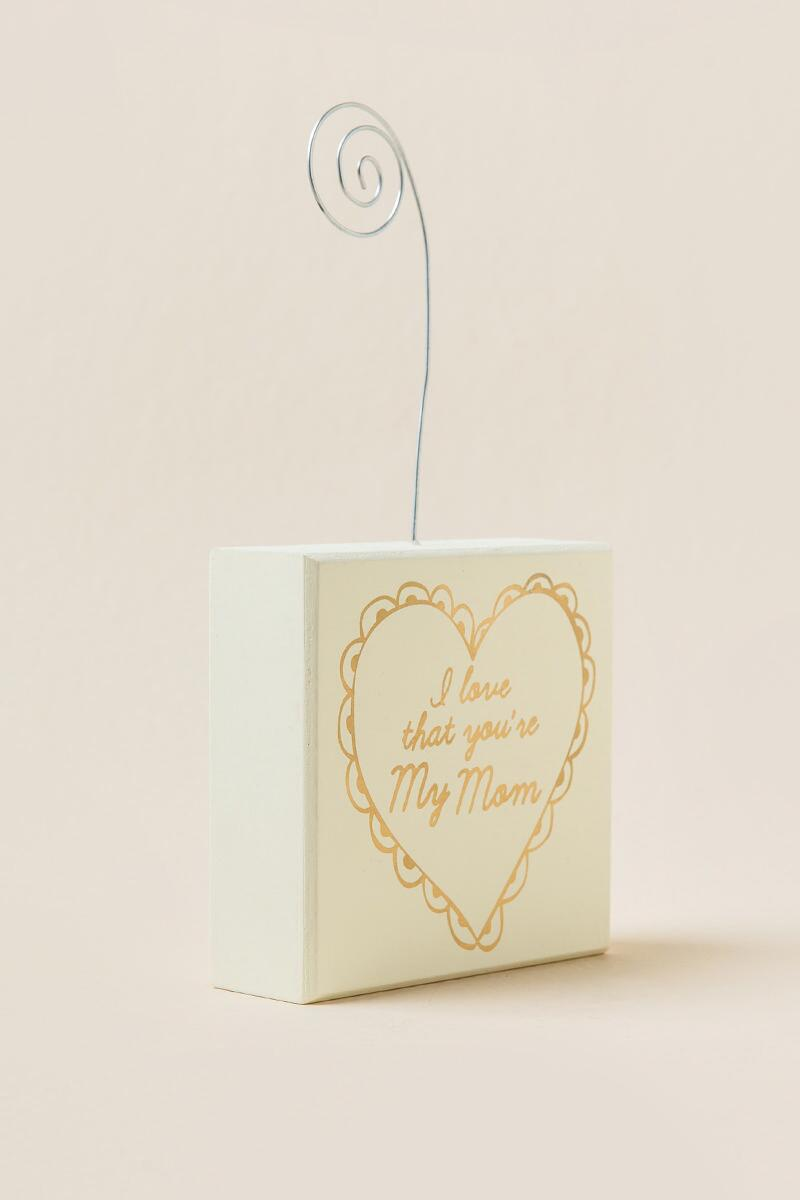 Love That You're My Mom Photo Holder-  gift-clalternate