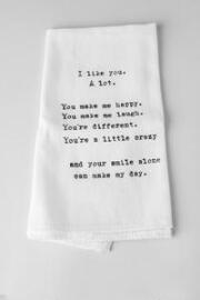I Like You A Lot Tea Towel