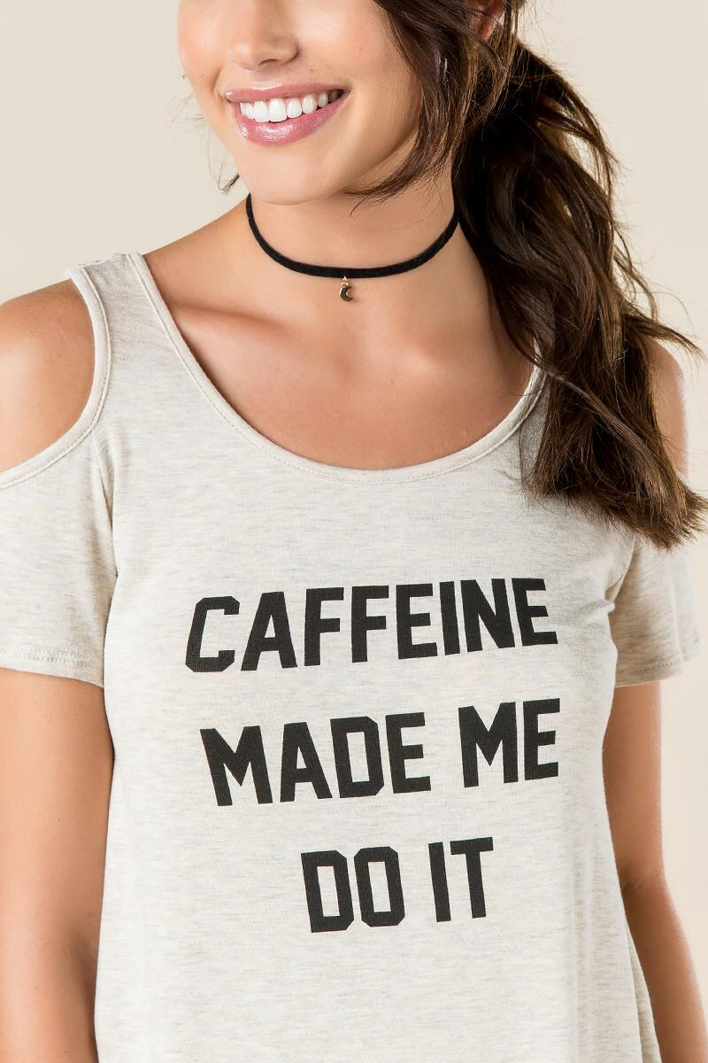 Caffeine Made Me Do It Graphic Tee-  hthot-clalternate
